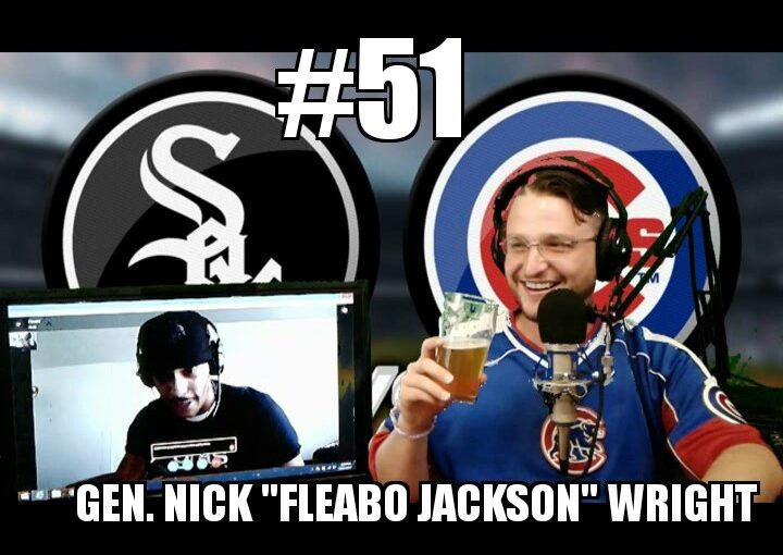 #51- Cubs vs. Sox 2017 with Fleabo Jackson