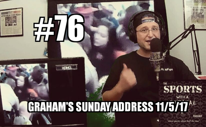 #76 – Graham's Sunday Address 11/5/2017