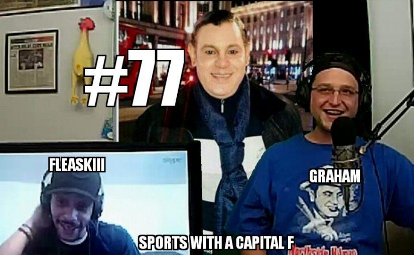 #77 – Graham and Fleaskiii
