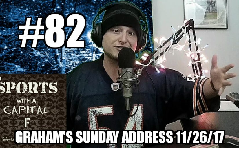 #82 – Graham's Sunday Address 11/26/17