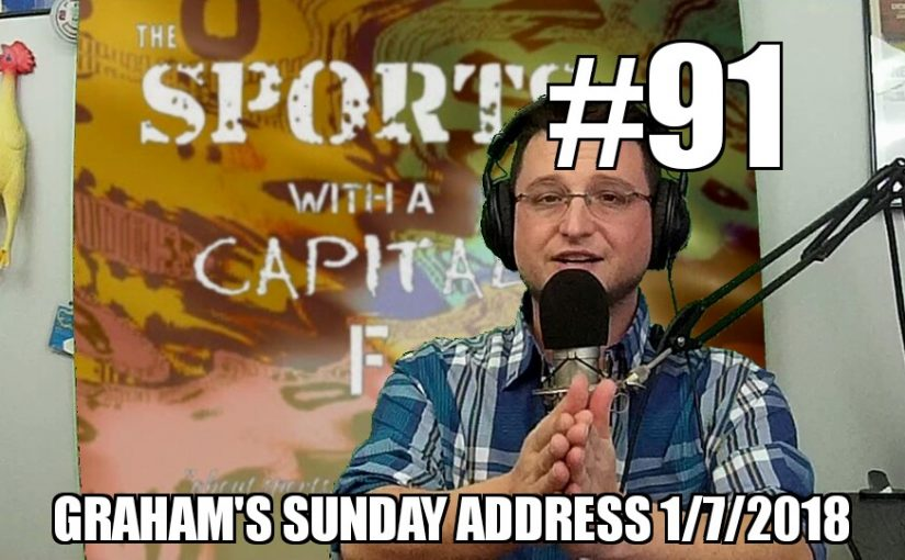 #91 – Graham's Sunday Address 1/7/2018