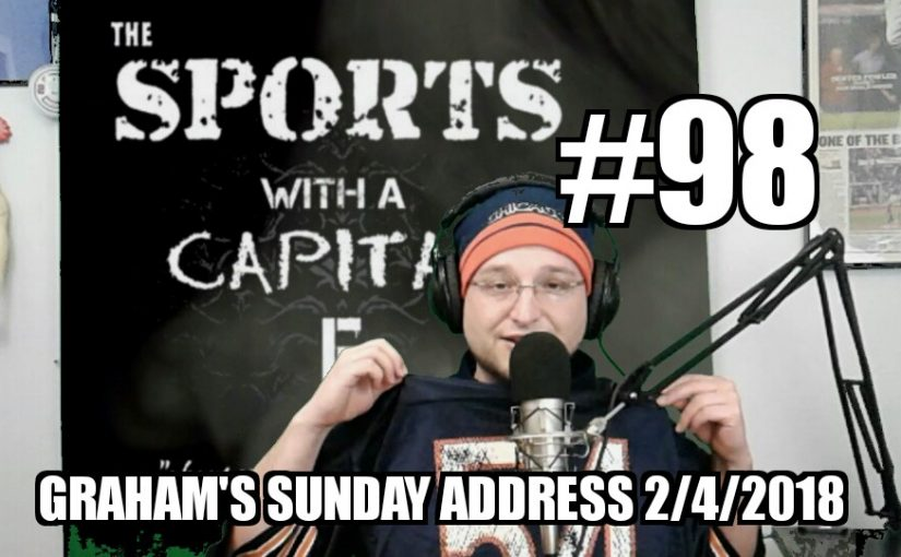 #98 – Graham's Sunday Address 2/4/2018