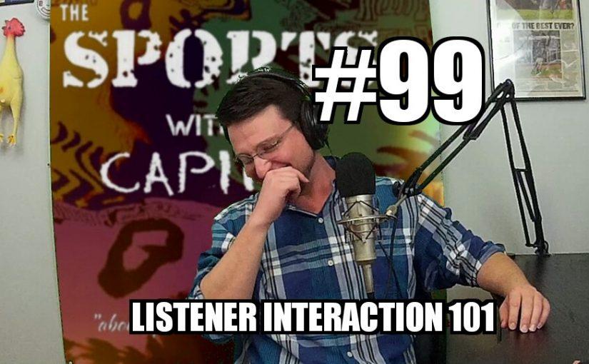 #99 – Listener Interaction 101