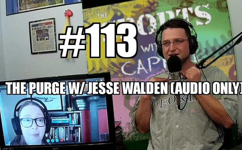 #113 – The Purge w/ Jesse Walden
