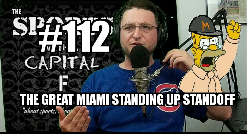 #112 – The Great Miami Standing Up Standoff