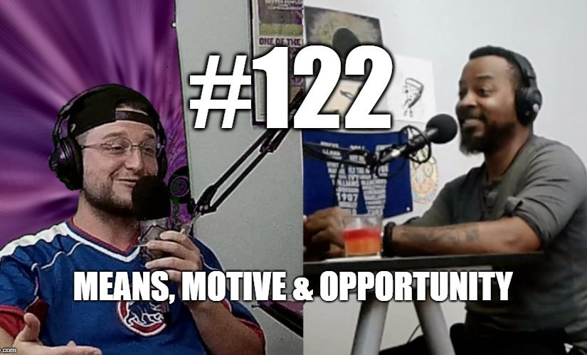#122 – Means, Motive & Opportunity: Understanding Conspiracy
