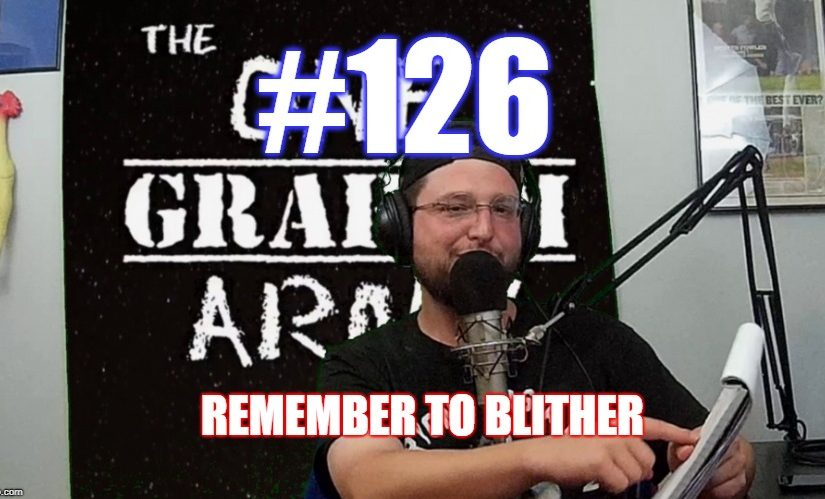 #126 – Remember To Blither