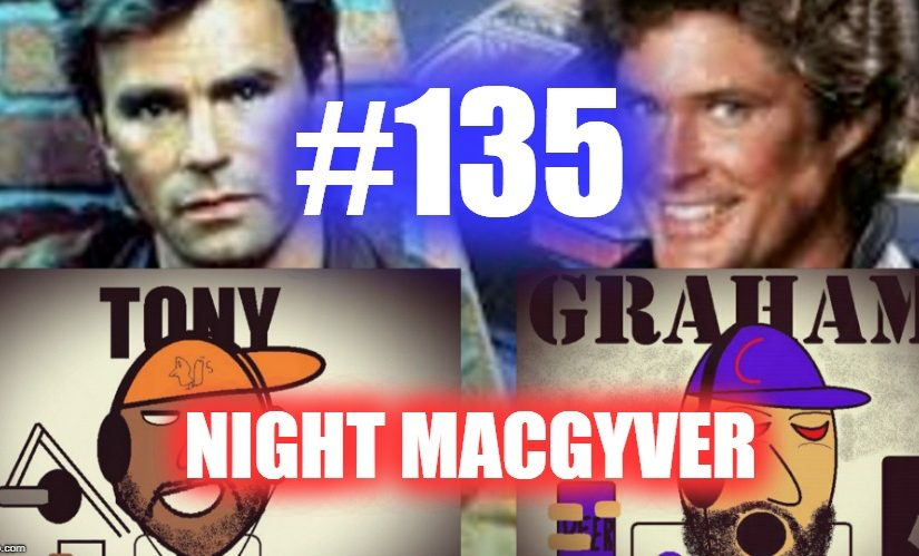 #135- Night MacGyver