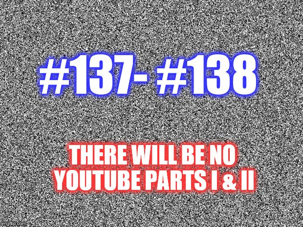 #138 – There Will Be No YouTube Part II