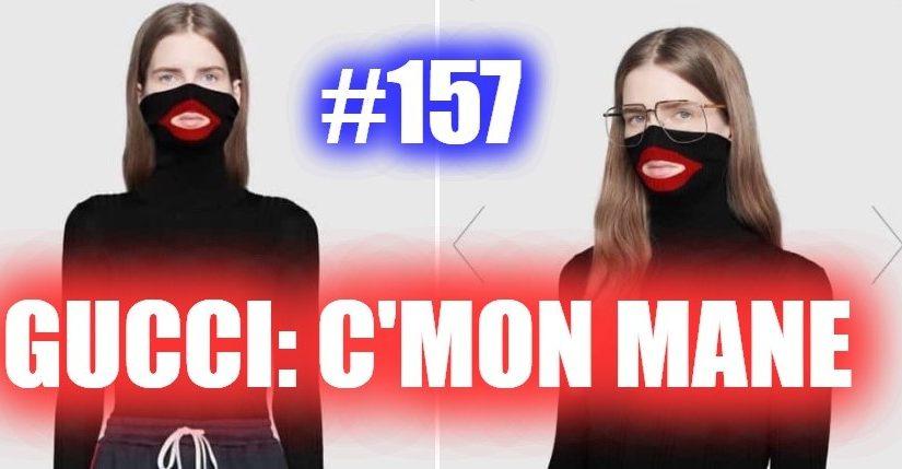 #157- Gucci: C'mon Mane