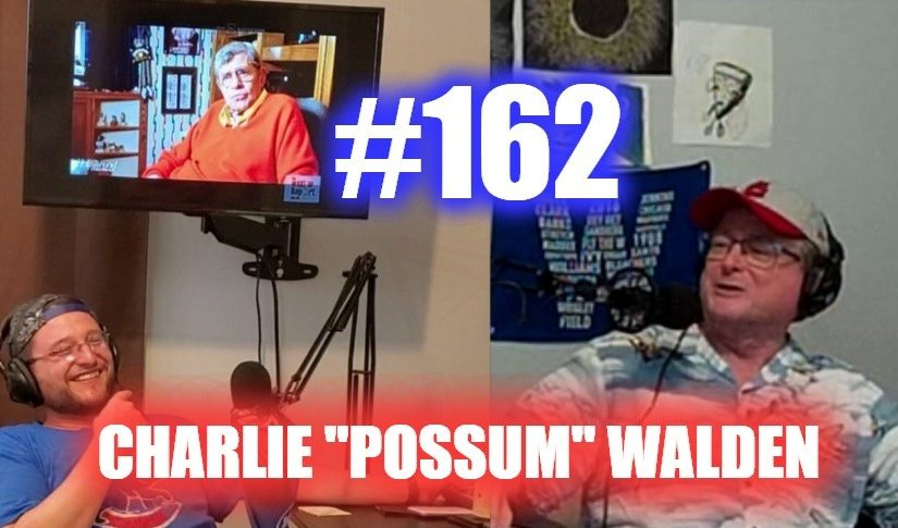 "#162 – Charlie ""Possum"" Walden"