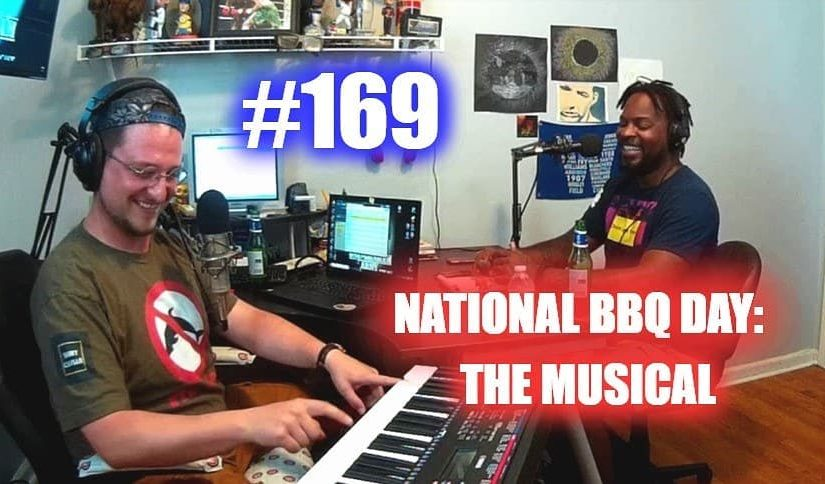 #169 – National BBQ Day: The Musical