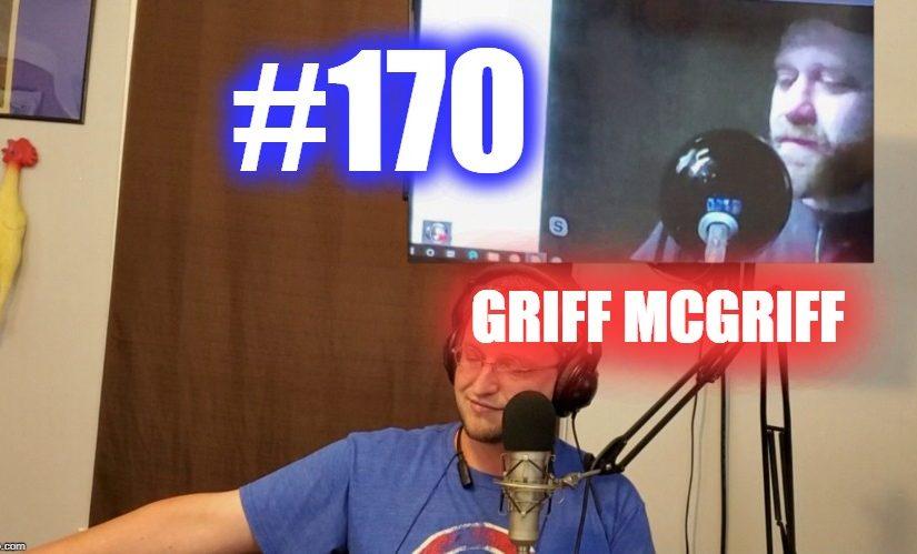#170 – Griff McGrifff*