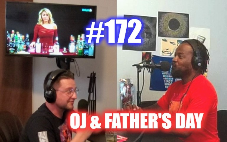 #172- O.J. & Father's Day