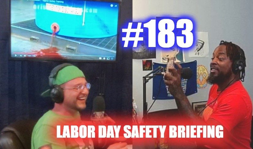 #183 – Labor Day Safety Briefing