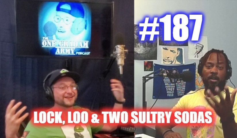 #187 – Lock, Loo & Two Sultry Sodas