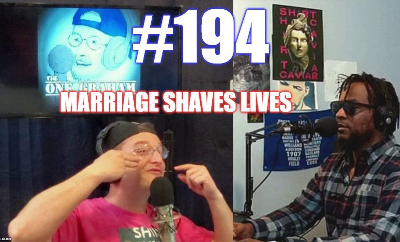 #194 – Marriage Shaves Lives