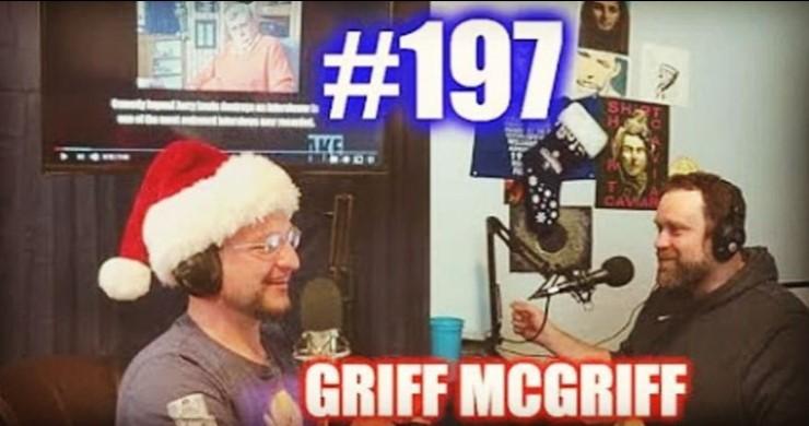 #197 – Griff McGriff