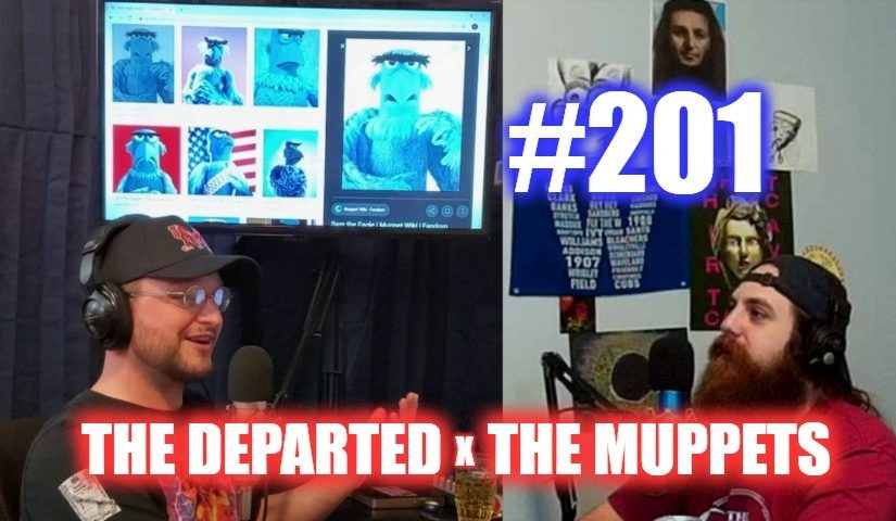 #201 – The Departed x The Muppets