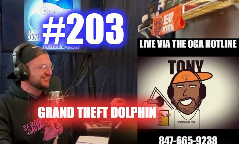 #203 – Grand Theft Dolphin