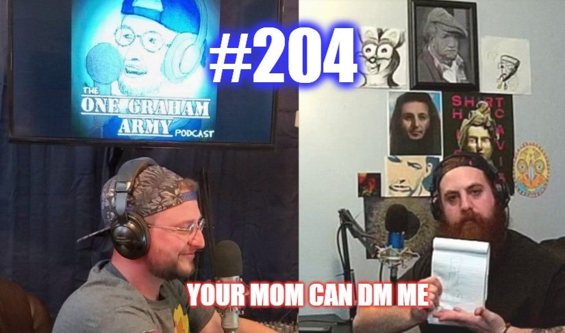 #204 – Your Mom Can DM Me