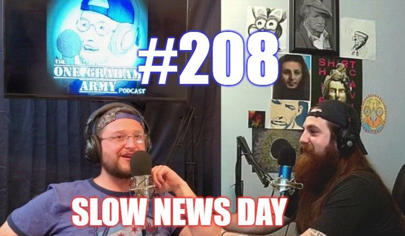#208 – Slow News Day