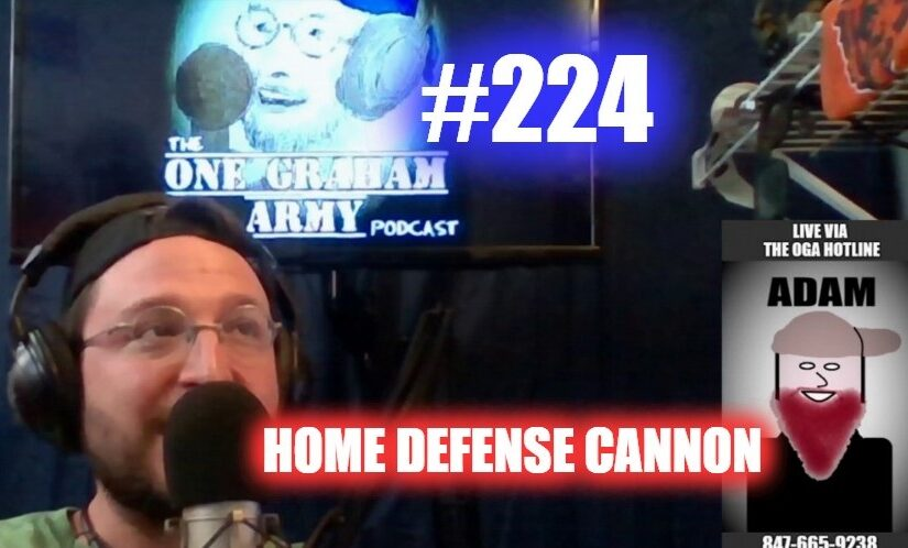 #224 – Home Defense Cannon