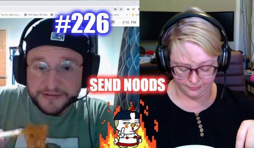 #226 – Send Noods