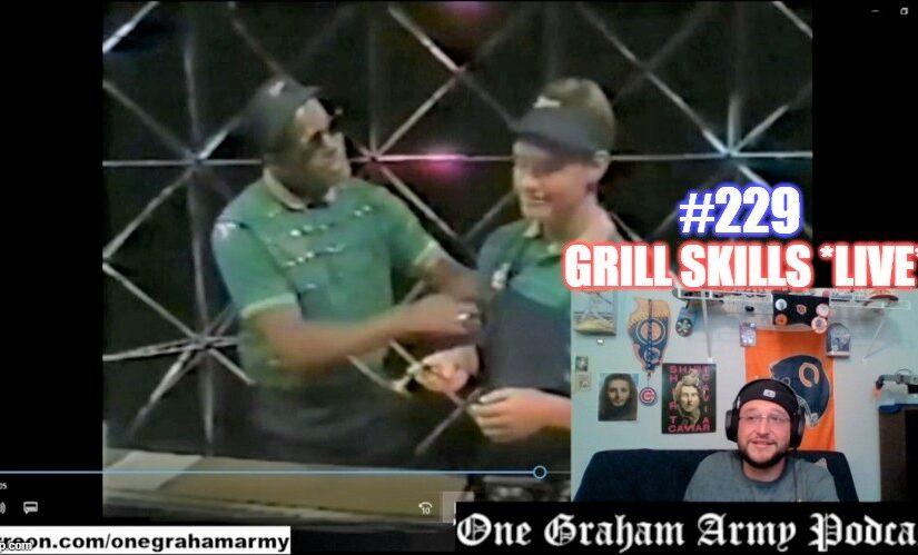 #229 – Grill Skills **Live**