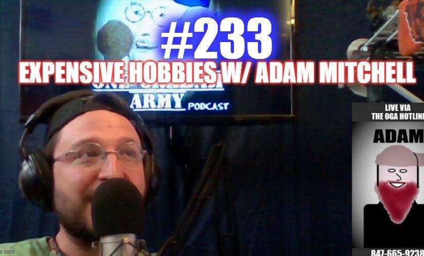 #233 – Expensive Hobbies w/ Adam Mitchell