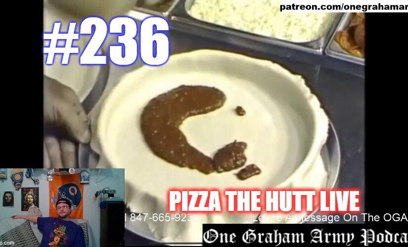 #236 – Pizza The Hutt Live!
