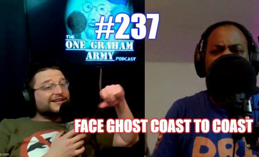#237 – Face Ghost Coast To Coast