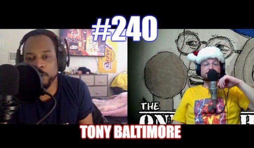 #240 – Tony Baltimore