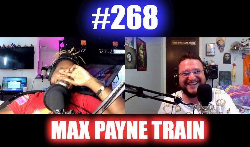#268 – Max Payne Train